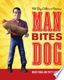 Man Bites Dog Hot Dog Culture In America