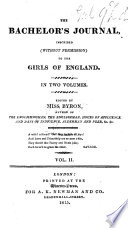 The Bachelor s Journal  Inscribed  Without Permission  to the Girls of England     Edited by Miss Byron