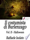 Il costumista di Burlenzago Vol. II - Halloween