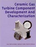 Ceramic Gas Turbine Component Development and Characterization   Progress in Ceramic Gas Turbine Development Volume 2