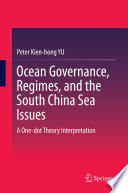 Ocean Governance  Regimes  and the South China Sea Issues