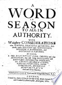 A Word in Season to all in Authority. With weighty considerations what persons, practices and things, doth chiefly cause division and contention ... Published by a lover of truth and the Kingdoms peace, J. C. [i.e. John Collens.] (The Conclusion. [Signed: J. A., i.e. John Anderdon.]).