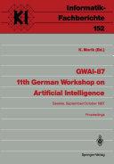 GWAI 87 11th German Workshop on Artificial Intelligence