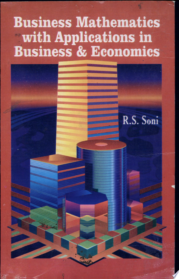 Business Mathematics with Applications in Business and Economics