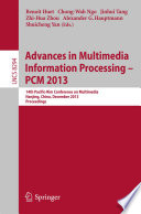 Advances in Multimedia Information Processing   PCM 2013