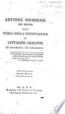 Lettere Sirmiensi per servire alla storia della deportazione de'cittadini Cisalpini in Dalmazia ed Ungheria. [By F. Apostoli.] Seconda edizione by  PDF