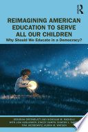 Reimagining American Education to Serve All Our Children