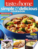 Taste of Home Simple & Delicious Cookbook All-New Edition!  : 385 Recipes & Tips from Families Just Like Yours