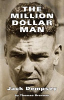 link to The million dollar man : Jack Dempsey in the TCC library catalog