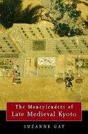 The Moneylenders of Late Medieval Kyoto