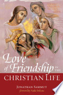 Love of Friendship in the Christian Life