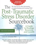 The Post-Traumatic Stress Disorder Sourcebook, Revised and Expanded Second Edition