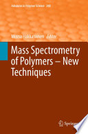 Mass Spectrometry of Polymers     New Techniques