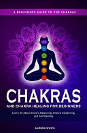 Chakras and Chakra Healing for Beginners Book PDF