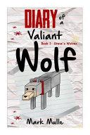 Diary of a Valiant Wolf