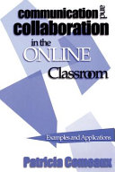 Communication and Collaboration in the Online Classroom