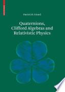 Quaternions, Clifford Algebras and Relativistic Physics
