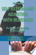 """Self-esteem and Adjusting with Blindness: The Process of Responding to Life's Demands"" by Dean W. Tuttle, Naomi R. Tuttle"