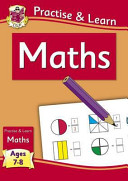 Practise & Learn: Maths (Age 7-8)