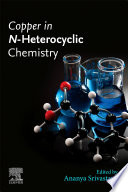 Copper in N Heterocyclic Chemistry