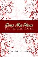 Love Me Now  I ll Explain Later