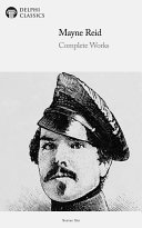Delphi Complete Works of Captain Mayne Reid  Illustrated