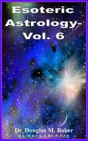 ESOTERIC ASTROLOGY   VOL  6