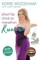 Short Fat Chick to Marathon Runner [Pdf/ePub] eBook