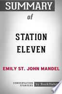 Summary of Station Eleven by Emily St. John Mandel: Conversation Starters