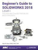 Beginner's Guide to SOLIDWORKS 2018 - Level I Pdf/ePub eBook