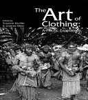 The Art of Clothing: A Pacific Experience