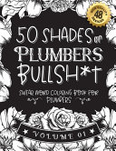 50 Shades Of Plumbers Bullsh T