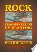 Rock Fragmentation by Blasting Book