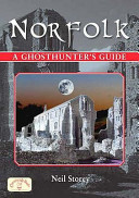 Norfolk - A Ghosthunter's Guide
