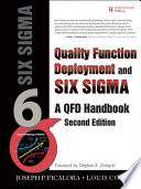 Quality Function Deployment and Six Sigma  Second Edition