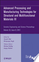 Advanced Processing and Manufacturing Technologiesfor Structural and Multifunctional Materials VI