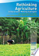 Rethinking Agriculture in the Greater Mekong Subregion