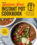 The Gluten Free Instant Pot Cookbook Revised and Expanded Edition Book