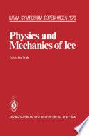 Physics and Mechanics of Ice