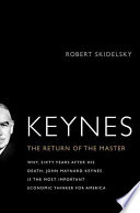 Keynes : the return of the master / Robert Skidelsky.