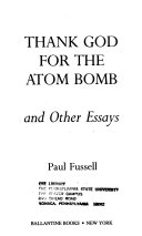 Thank God for the Atom Bomb, and Other Essays