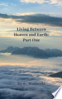 Living Between Heaven and Earth  Part 1 Book
