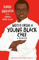 Notes from a Young Black Chef  Adapted for Young Adults