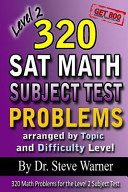 320 SAT Math Subject Test Problems Arranged by Topic and Difficulty Level   Level 2