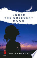 Under The Crescent Moon