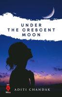Under The Crescent Moon [Pdf/ePub] eBook