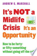 It's NOT a Midlife Crisis It's an Opportunity