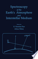 Spectroscopy of the earth s Atmosphere and interstellar Medium Book