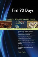First 90 Days Complete Self Assessment Guide Book