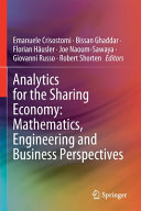 Analytics for the Sharing Economy  Mathematics  Engineering and Business Perspectives